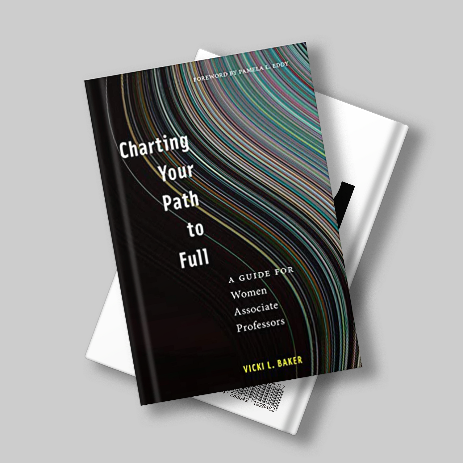 CHARTING YOUR PATH TO FULL: A GUIDE FOR WOMEN ASSOCIATE PROFESSORS